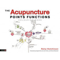 The Acupuncture Points Functions Colouring Book by Rainy Hutchinson, 9781848192669