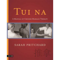 Tui na: A Manual of Chinese Massage Therapy by Sarah Pritchard, 9781848192690