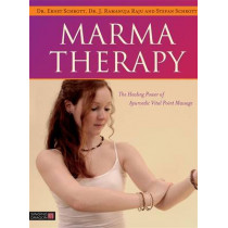 Marma Therapy: The Healing Power of Ayurvedic Vital Point Massage by Ernst Schrott, 9781848192966
