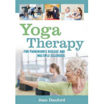 Yoga Therapy for Parkinson's Disease and Multiple Sclerosis by Jean Danford, 9781848192997
