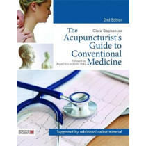 The Acupuncturist's Guide to Conventional Medicine, Second Edition by Clare Stephenson, 9781848193024