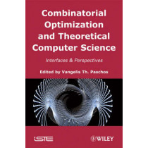 Combinatorial Optimization and Theoretical Computer Science: Interfaces and Perspectives by Vangelis Th. Paschos, 9781848210219