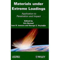 Materials under Extreme Loadings: Application to Penetration and Impact by George Z. Voyiadjis, 9781848211841