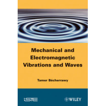 Mechanical and Electromagnetic Vibrations and Waves by Tamer Becherrawy, 9781848212831