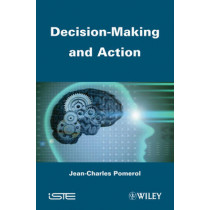 Decision Making and Action by Jean-Charles Pomerol, 9781848214101