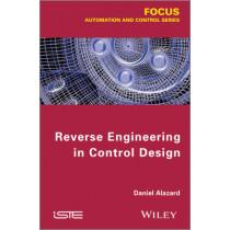 Reverse Engineering in Control Design by Daniel Alazard, 9781848215238