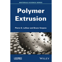 Polymer Extrusion by Pierre Lafleur, 9781848216501