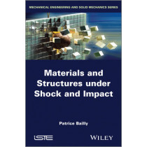 Materials and Structures under Shock and Impact by Patrice Bailly, 9781848216518