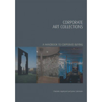 Corporate Art Collections: A Handbook to Corporate Buying by James Salzmann, 9781848220713