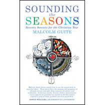 Sounding the Seasons: Seventy sonnets for Christian year by Malcolm Guite, 9781848252745