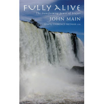 Fully Alive: The transforming power of prayer by John Main, 9781848255593