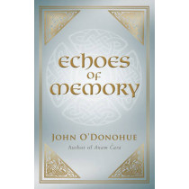 Echoes of Memory by John O'Donohue, 9781848270749