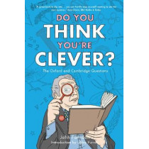 Do You Think You're Clever?: The Oxford and Cambridge Questions by John Farndon, 9781848311329