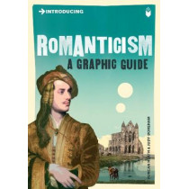 Introducing Romanticism: A Graphic Guide by Duncan Heath, 9781848311787