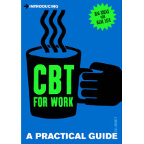 A Practical Guide to CBT for Work: Enjoying Work Is Easy as CBT by Gill Garratt, 9781848314191