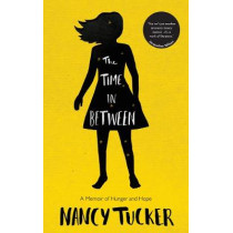 The Time In Between: A memoir of hunger and hope by Nancy Tucker, 9781848318304