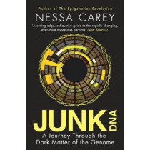 Junk DNA: A Journey Through the Dark Matter of the Genome by Nessa Carey, 9781848319158