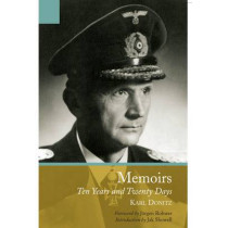 The Memoirs of Karl Doenitz: Ten Years and Twenty Days by Karl Donitz, 9781848326446