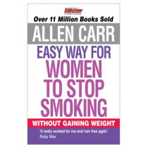 The Easy Way for Women to Stop Smoking by Allen Carr, 9781848374645