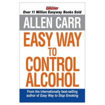 The Easy Way to Control Alcohol by Allen Carr, 9781848374652