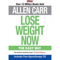 Lose Weight Now The Easy Way: Includes Free Hypnotherapy Audio by Allen Carr, 9781848377202