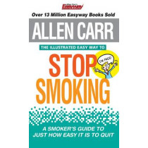 The Illustrated Easy Way to Stop Smoking by Allen Carr, 9781848379305