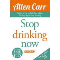 Stop Drinking Now by Allen Carr, 9781848379824