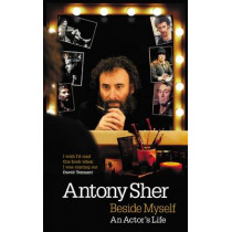 Beside Myself: An Actor's Life by Antony Sher, 9781848420359