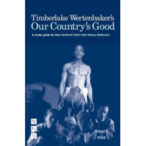 Timberlake Wertenbaker's Our Country's Good: A Study Guide by Max Stafford-Clark, 9781848420434