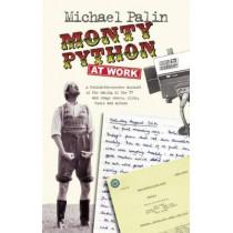 Monty Python at Work by Michael Palin, 9781848423602