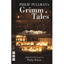 Philip Pullman's Grimm Tales (stage version) by Philip Pullman, 9781848425088