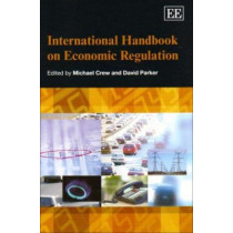 International Handbook on Economic Regulation by Michael A. Crew, 9781848441729