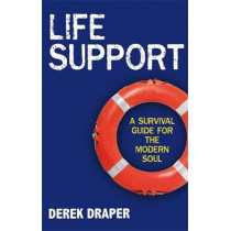 Life Support: A Survival Guide for the Modern Soul by Derek Draper, 9781848500440
