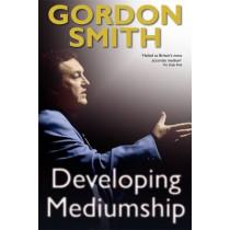 Developing Mediumship by Gordon Smith, 9781848500693