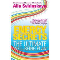 Energy Secrets: The Ultimate Well-Being Plan by Alla Svirinskaya, 9781848502062