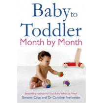 Baby to Toddler Month By Month by Dr. Caroline Fertleman, 9781848502093