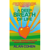 A Deep Breath Of Life: 365 Daily Inspirations for Heart-Centred Living by Alan Cohen, 9781848502161