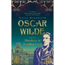 Oscar Wilde and the Murders at Reading Gaol: Oscar Wilde Mystery: 6 by Gyles Brandreth, 9781848542556