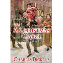 A Christmas Carol Deluxe Edition by Charles Dickens, 9781848581777