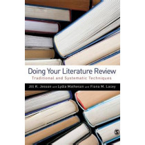 Doing Your Literature Review: Traditional and Systematic Techniques by Dr. Jill Jesson, 9781848601536