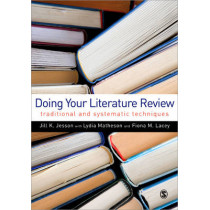 Doing Your Literature Review: Traditional and Systematic Techniques by Dr. Jill Jesson, 9781848601543