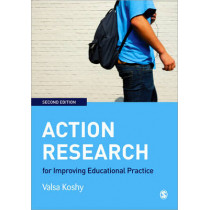 Action Research for Improving Educational Practice: A Step-by-Step Guide by Valsa Koshy, 9781848601604