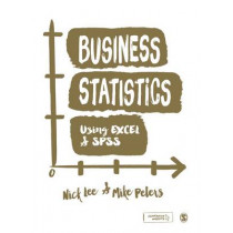 Business Statistics Using EXCEL and SPSS by Nick Lee, 9781848602205