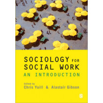 Sociology for Social Work: An Introduction by Chris Yuill, 9781848606517