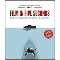 Film in Five Seconds: Over 150 Great Movie Moments - in Moments! by Gianmarco Milesi, 9781848662964