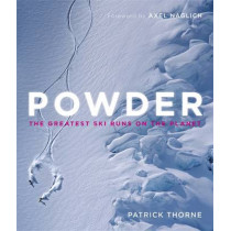 Powder: The Greatest Ski Runs on the Planet by Patrick Thorne, 9781848663879