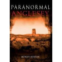 Paranormal Anglesey by Bunty Austin, 9781848683150