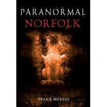 Paranormal Norfolk by Frank Meeres, 9781848684713