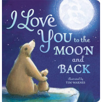 I Love You To The Moon And Back by Little Tiger Press, 9781848690691