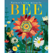 Bee: Nature's tiny miracle by Britta Teckentrup, 9781848692886